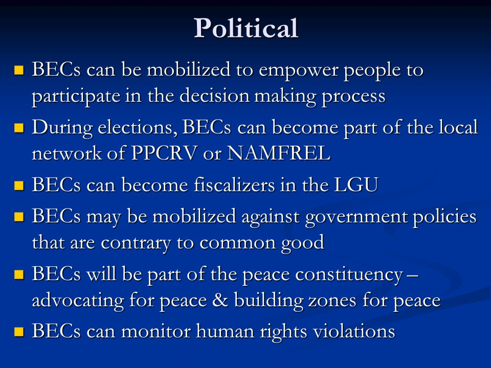 Political BECs can be mobilized to empower people to participate in the decision making process BECs can be mobilized to empower people to participate