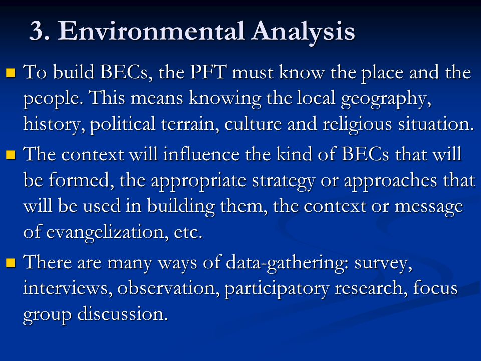 3. Environmental Analysis To build BECs, the PFT must know the place and the people. This means knowing the local geography, history, political terrai