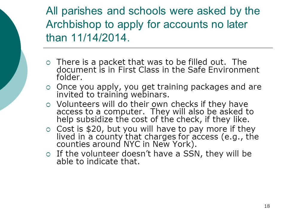 18 All parishes and schools were asked by the Archbishop to apply for accounts no later than 11/14/2014.  There is a packet that was to be filled out