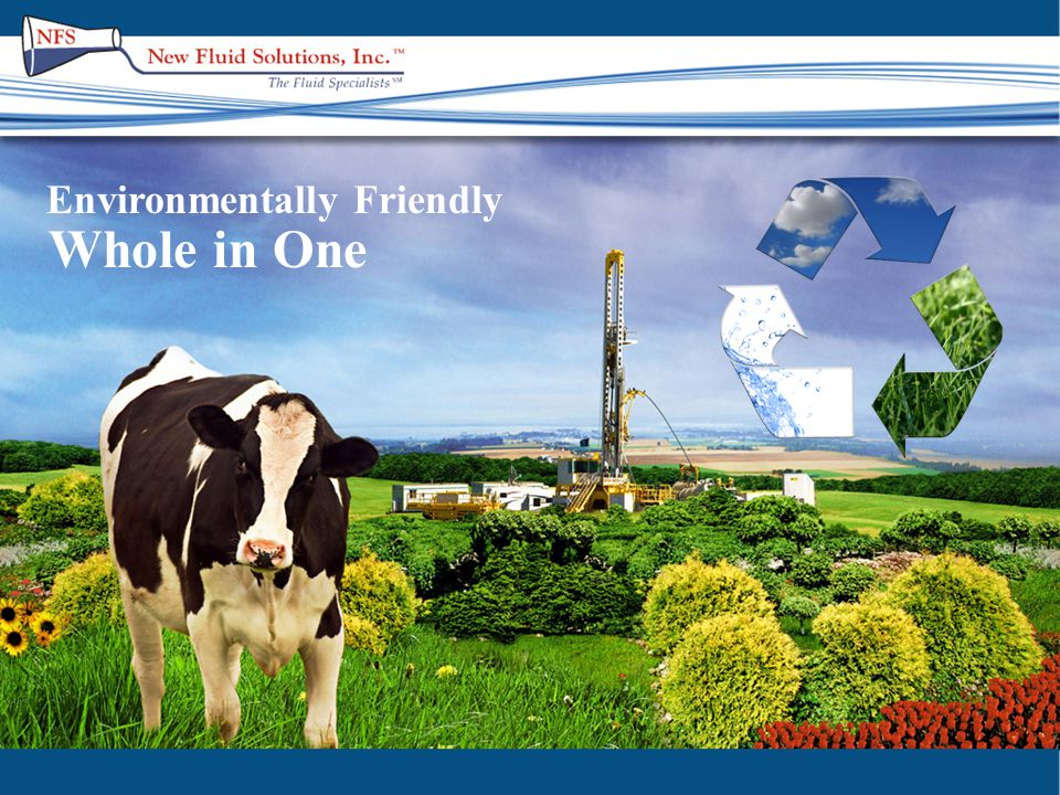 Description Whole in One is a blend of anionic and nonionic polymers, fibers, and minerals for a complete high performance water-based drilling fluid system that is specially formulated to drill lateral and directional wells and can tolerate contamination and provide excellent lubricity and shale inhibition.