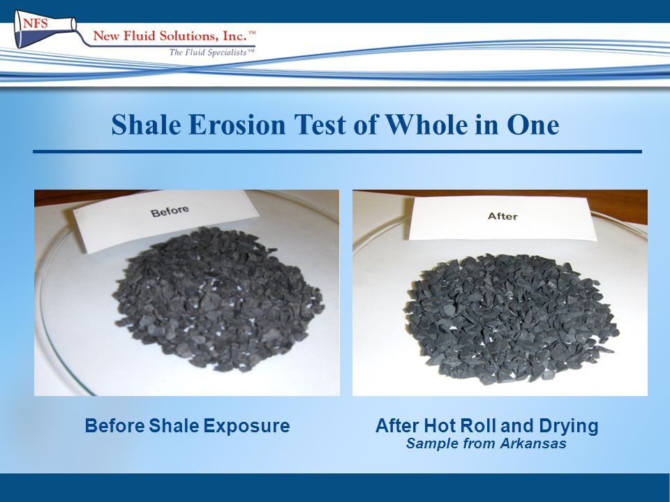 Shale Erosion Test of Whole in One Before Shale ExposureAfter Hot Roll and Drying Sample from Arkansas