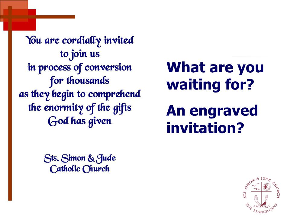 An engraved invitation? What are you waiting for?