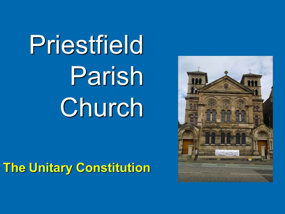 Priestfield Parish Church The Unitary Constitution
