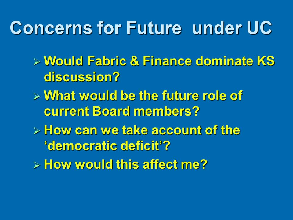 Concerns for Future under UC  Would Fabric & Finance dominate KS discussion.