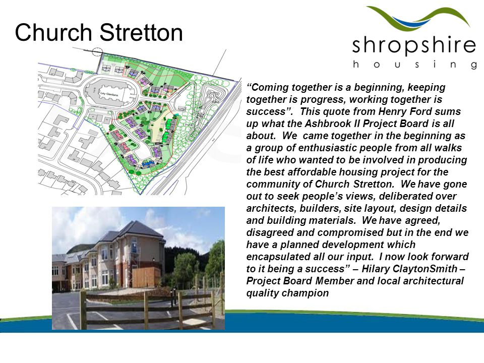 Church Stretton Coming together is a beginning, keeping together is progress, working together is success .