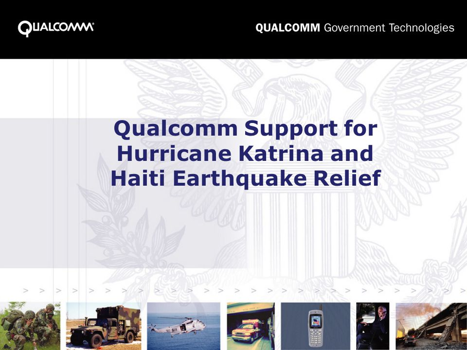 Qualcomm Support for Hurricane Katrina and Haiti Earthquake Relief