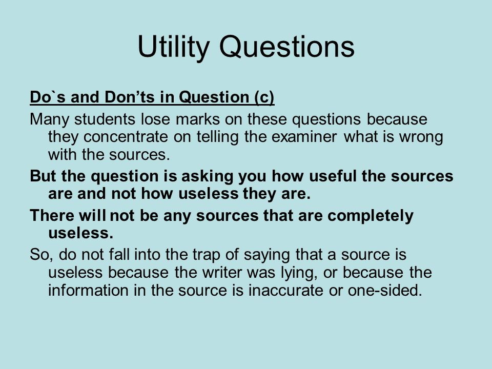 Utility Questions Do`s and Don'ts in Question (c) Many students lose marks on these questions because they concentrate on telling the examiner what is