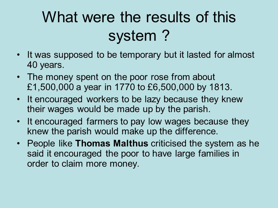What were the results of this system ? It was supposed to be temporary but it lasted for almost 40 years. The money spent on the poor rose from about