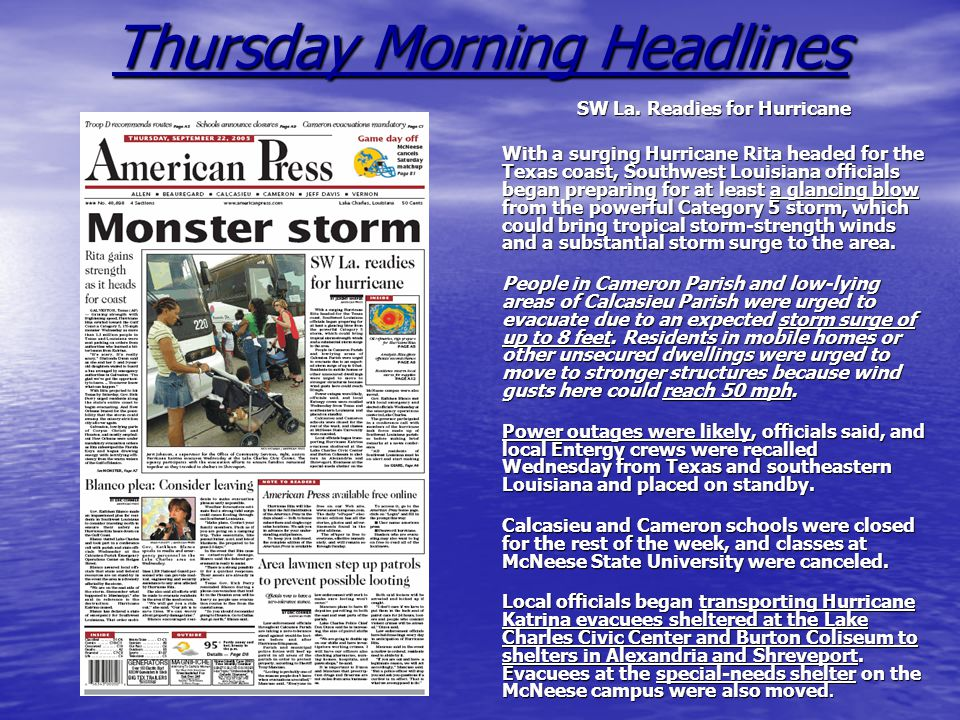 Thursday Morning Headlines SW La. Readies for Hurricane With a surging Hurricane Rita headed for the Texas coast, Southwest Louisiana officials began
