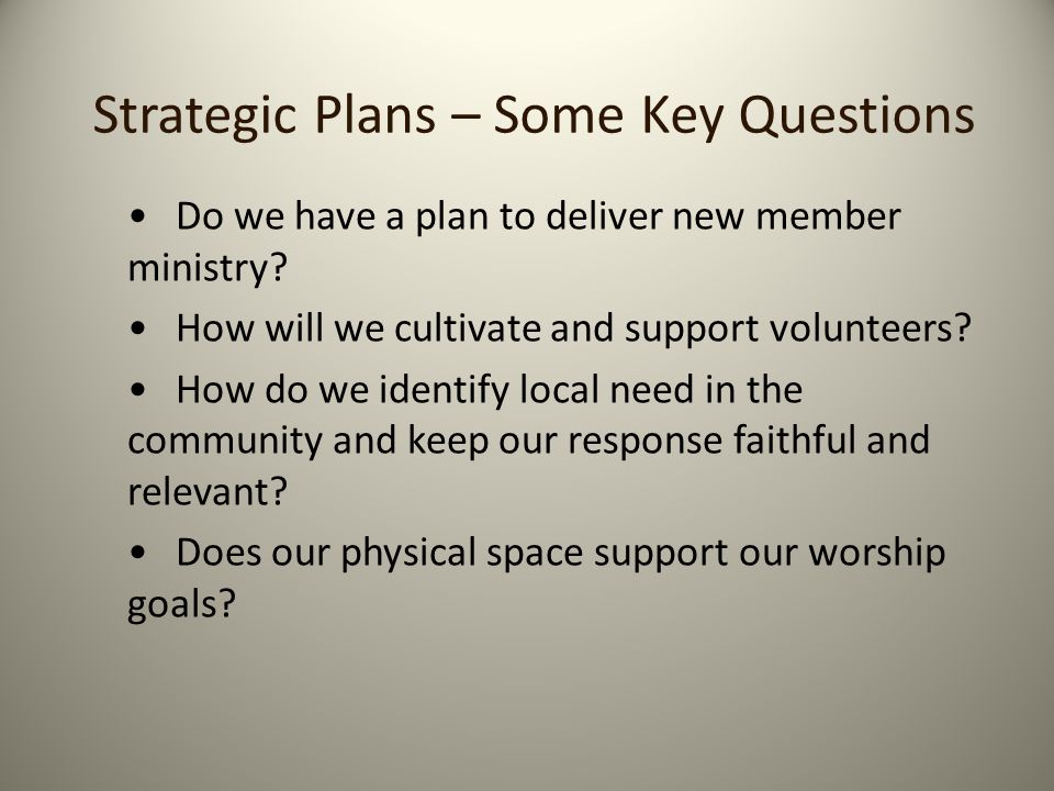 How we Developed our Strategic Plan at Grace/Counterpoint We struck a committee of six representing the clergy, wardens, parish council and youth The committee divided parish life into six areas: Worship Evangelism Christian Education Pastoral Care Social Justice and Outreach Fellowship