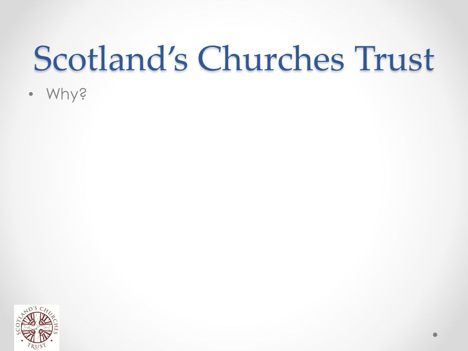 Scotland's Churches Trust Why