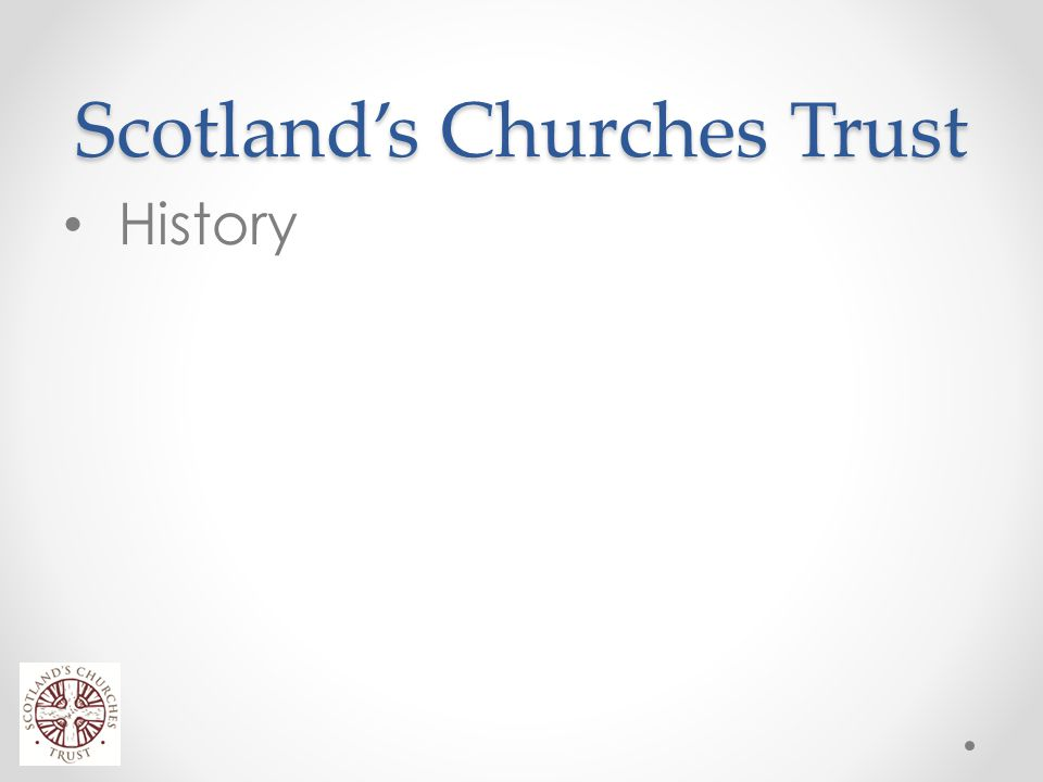 Scotland's Churches Trust History