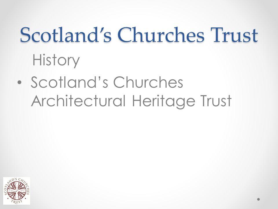 Scotland's Churches Trust History Scotland's Churches Architectural Heritage Trust