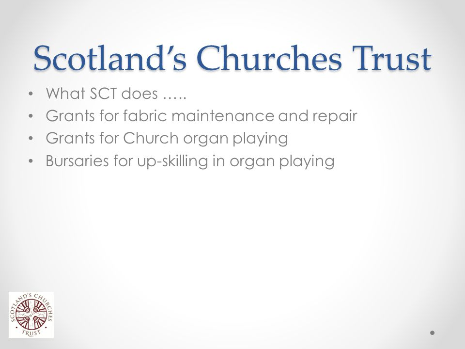 Scotland's Churches Trust What SCT does …..