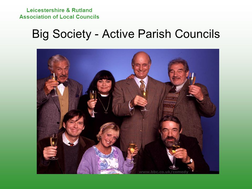 Leicestershire & Rutland Association of Local Councils Big Society – A new concept.