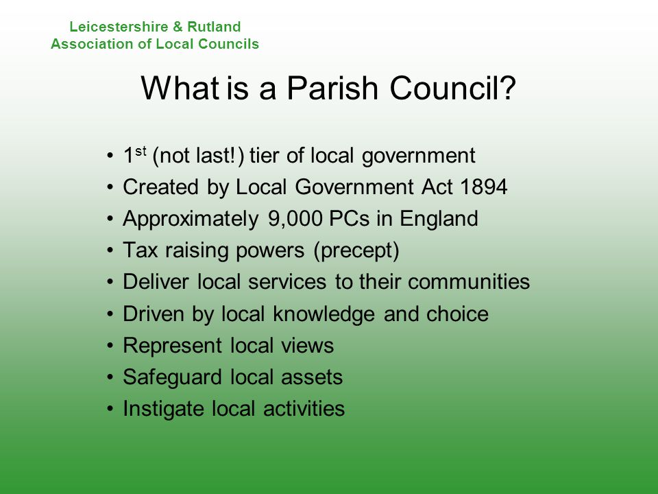 Leicestershire & Rutland Association of Local Councils LRP Big 7 - Active, inclusive and empowered parish councils Raise the aspirations and confidence of Parish and Town Councils in addressing the root causes of local issues with partners and stakeholders (e.g.