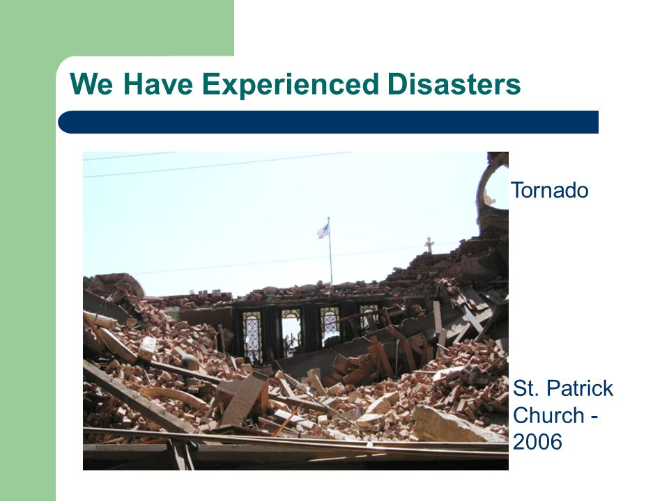 We Have Experienced Disasters Tornado St. Patrick Church - 2006