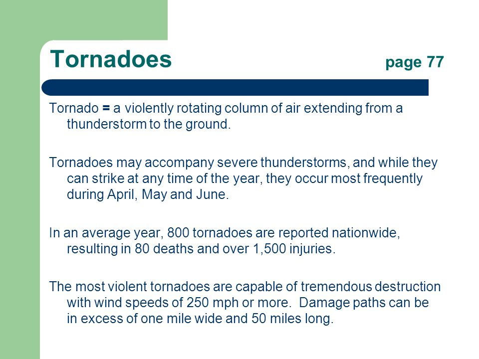 Tornadoes page 77 Tornado = a violently rotating column of air extending from a thunderstorm to the ground.