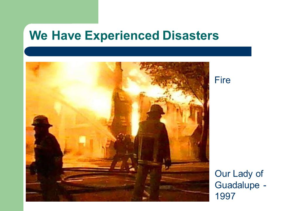 We Have Experienced Disasters Fire Our Lady of Guadalupe - 1997