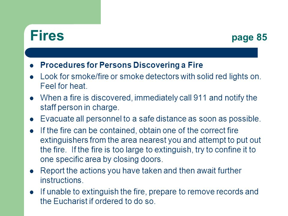 Fires page 85 Procedures for Persons Discovering a Fire Look for smoke/fire or smoke detectors with solid red lights on.