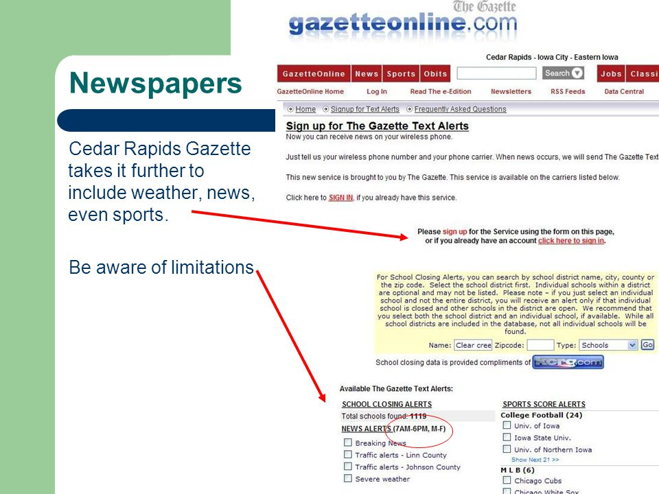 Newspapers Cedar Rapids Gazette takes it further to include weather, news, even sports.
