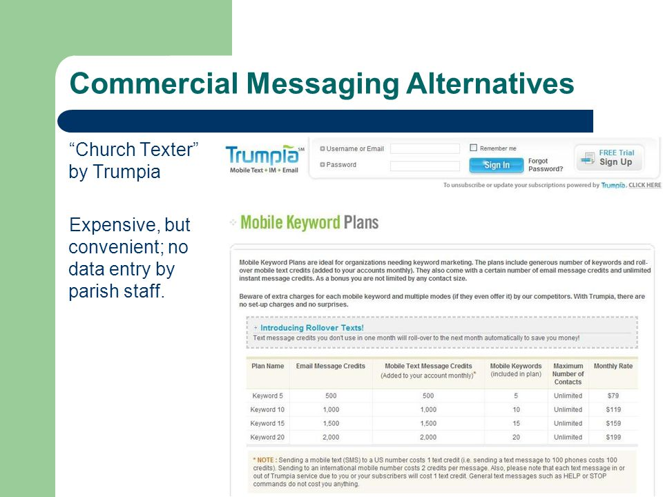 Commercial Messaging Alternatives Church Texter by Trumpia Expensive, but convenient; no data entry by parish staff.