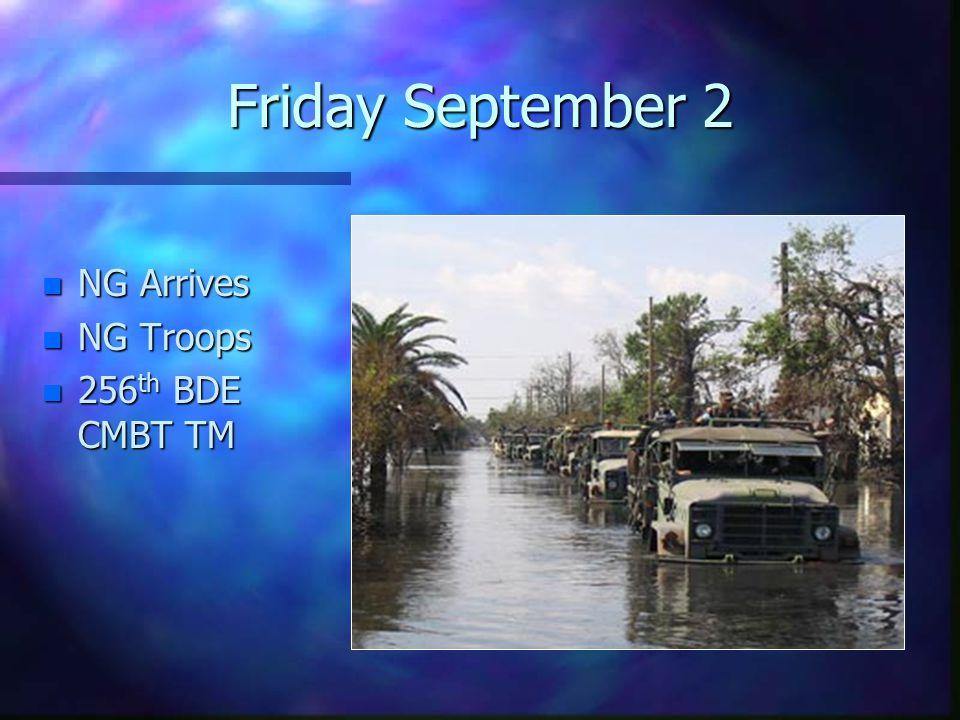 Friday September 2 n NG Arrives n NG Troops n 256 th BDE CMBT TM