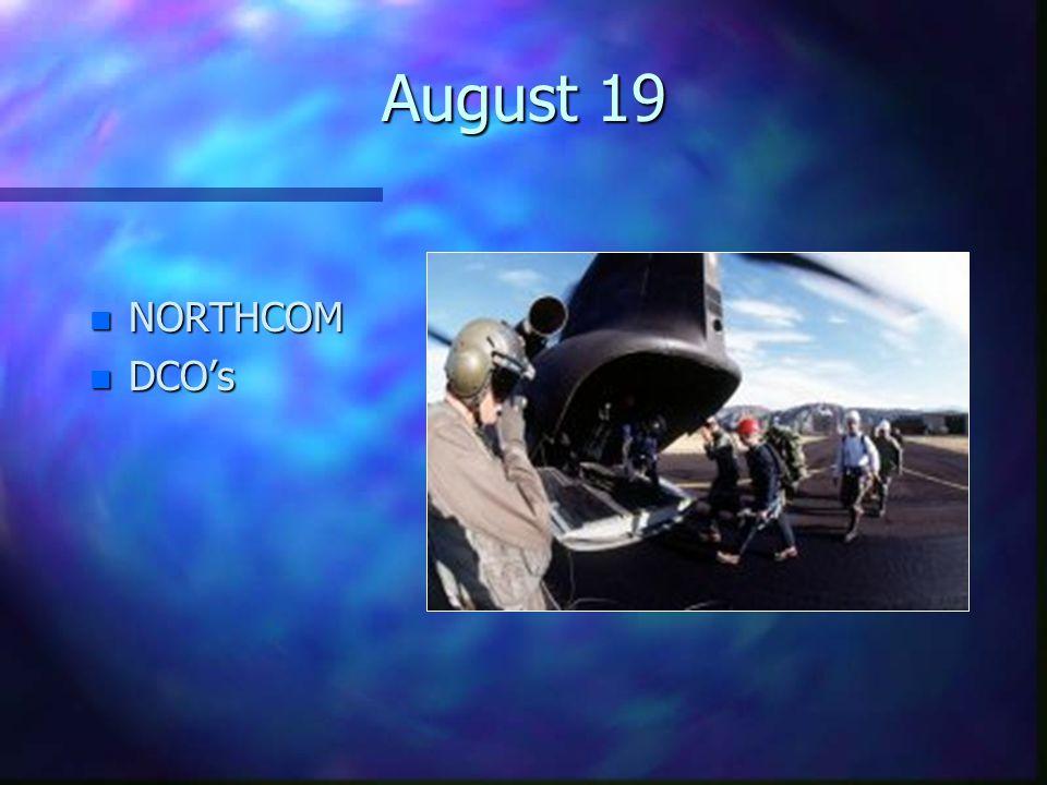 August 19 n NORTHCOM n DCO's