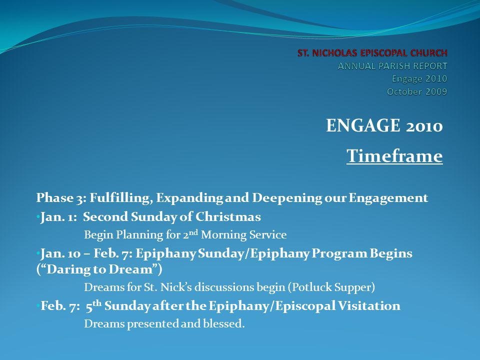 ENGAGE 2010 Timeframe Phase 3: Fulfilling, Expanding and Deepening our Engagement Jan. 1: Second Sunday of Christmas Begin Planning for 2 nd Morning S