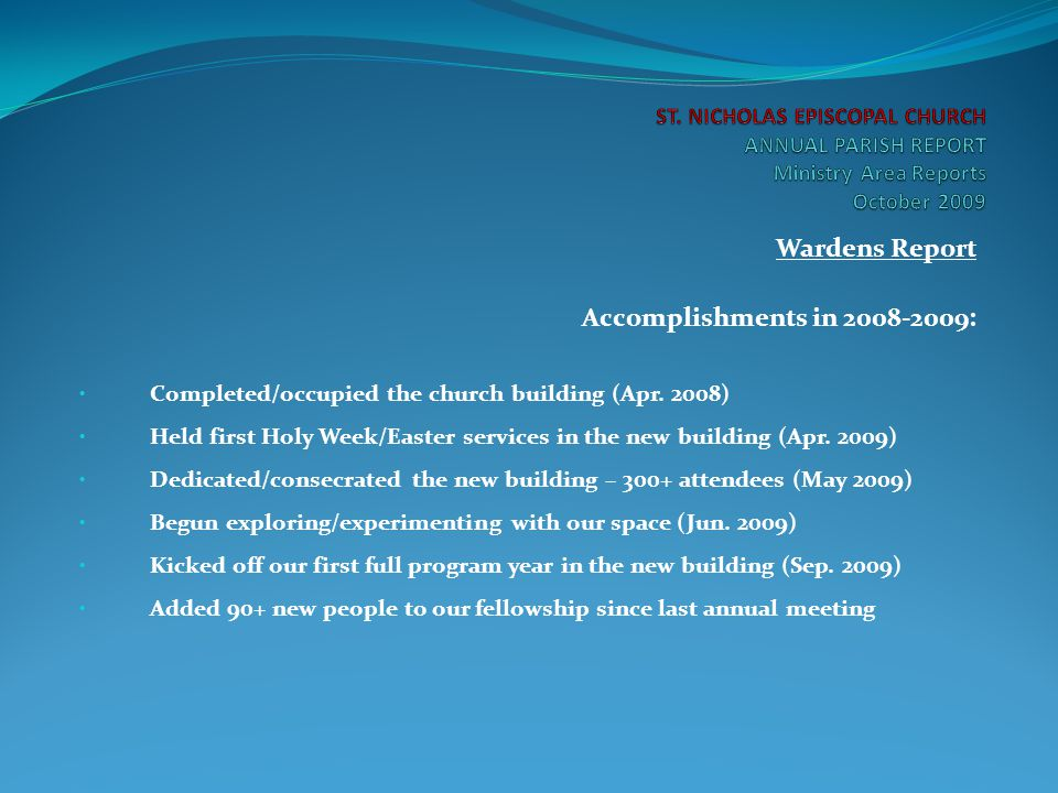 Wardens Report Goals for 2009-2010: Become more settled in & organized while continuing to explore.