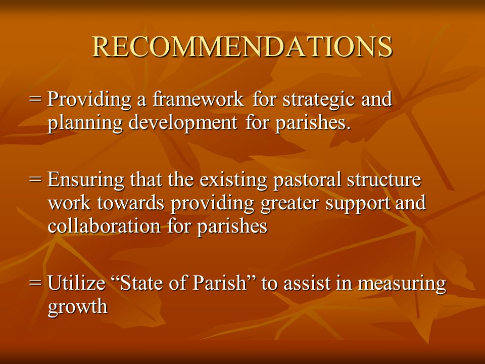 RECOMMENDATIONS = Providing a framework for strategic and planning development for parishes.