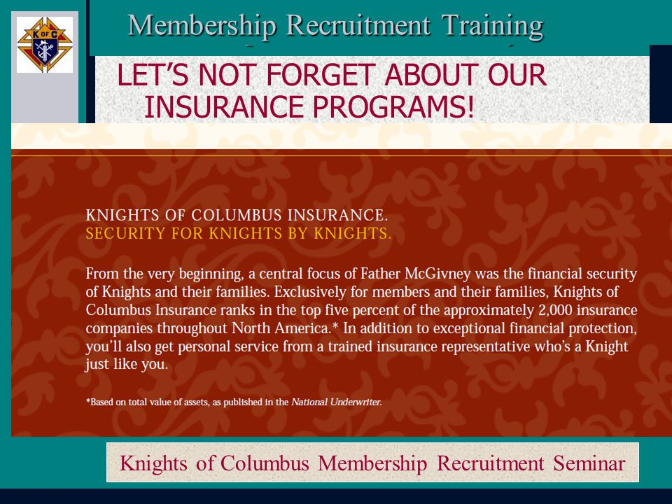 Knights of Columbus Membership Recruitment Seminar Membership Recruitment Activity Planner Membership Recruitment Activity Planner FAMILY: As fathers and husbands, serving our families is not only part of what we do, it's part of who we are.