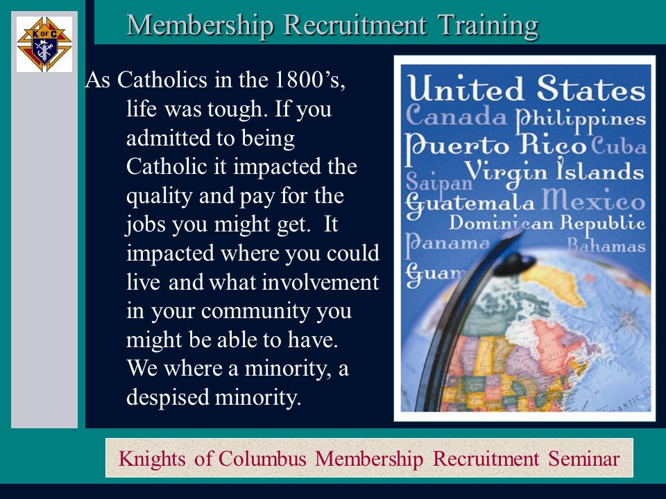 Knights of Columbus Membership Recruitment Seminar In 1882, a young parish priest named Father Michael J.
