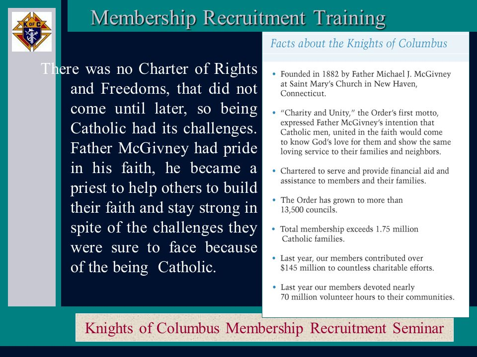 Knights of Columbus Membership Recruitment Seminar As Catholics in the 1800's, life was tough.