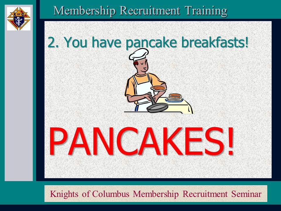 Knights of Columbus Membership Recruitment Seminar Membership Recruitment Activity Planner Membership Recruitment Activity Planner 1.