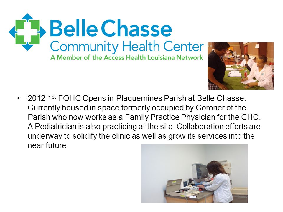 2012 1 st FQHC Opens in Plaquemines Parish at Belle Chasse.