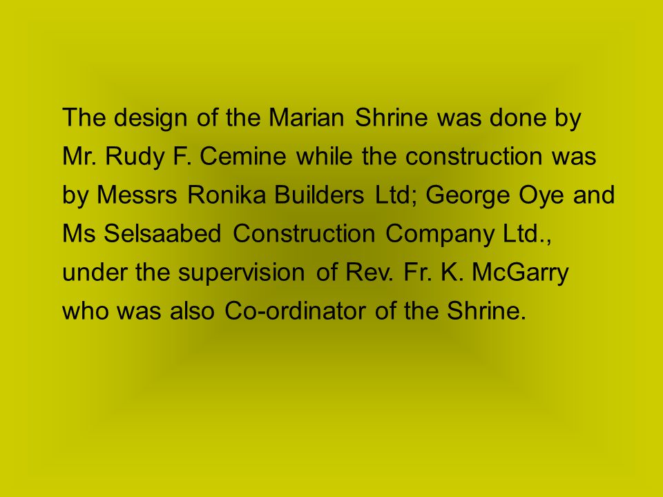 The design of the Marian Shrine was done by Mr. Rudy F.
