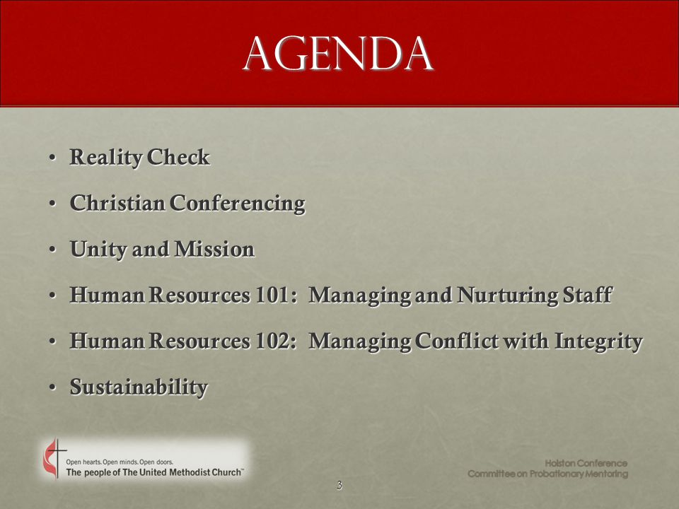 3Agenda Reality Check Reality Check Christian Conferencing Christian Conferencing Unity and Mission Unity and Mission Human Resources 101: Managing and Nurturing Staff Human Resources 101: Managing and Nurturing Staff Human Resources 102: Managing Conflict with Integrity Human Resources 102: Managing Conflict with Integrity Sustainability Sustainability