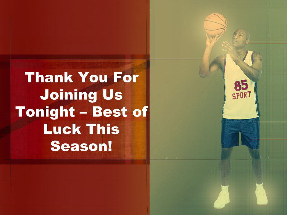 Thank You For Joining Us Tonight – Best of Luck This Season!