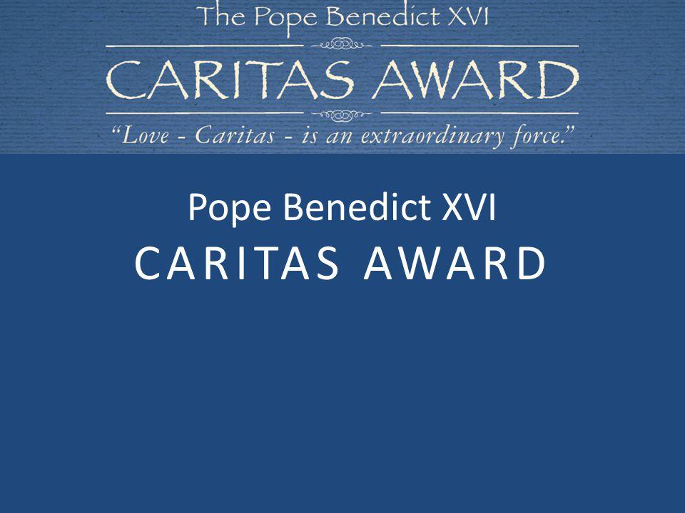 Pope Benedict XVI CARITAS AWARD