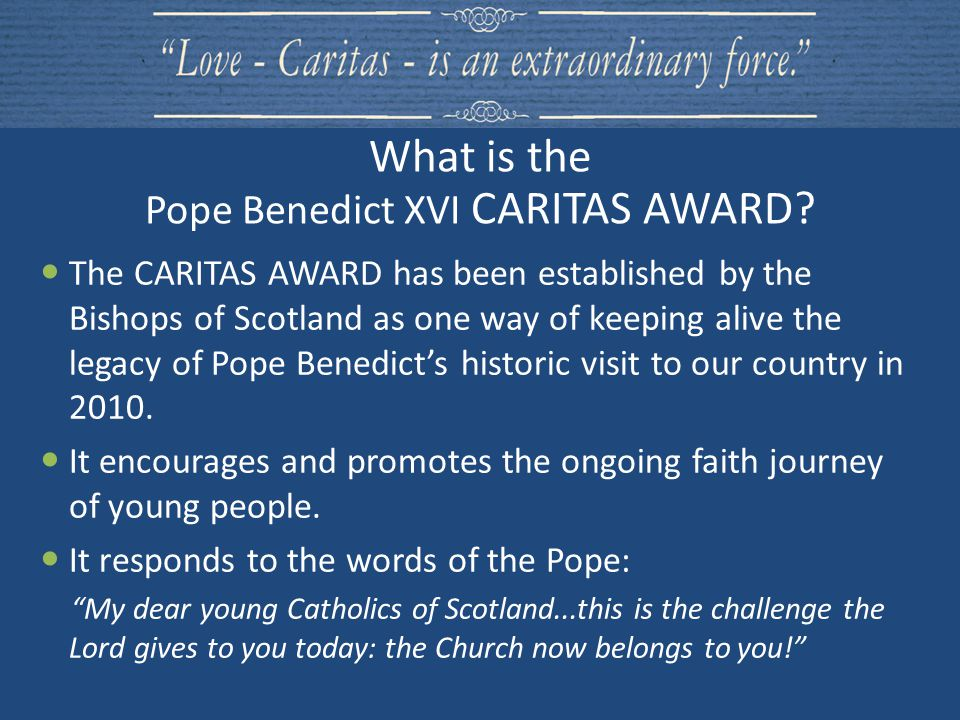 The award takes the form of a medal and a certificate given by the Bishops to recognise the commitment and work of young people within their schools and parishes.