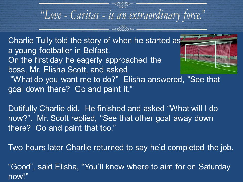 Charlie Tully told the story of when he started as a young footballer in Belfast.