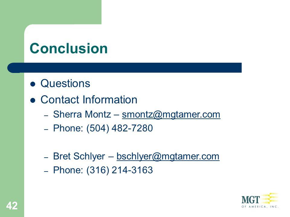 42 Questions Contact Information – Sherra Montz – smontz@mgtamer.comsmontz@mgtamer.com – Phone: (504) 482-7280 – Bret Schlyer – bschlyer@mgtamer.combschlyer@mgtamer.com – Phone: (316) 214-3163 Conclusion