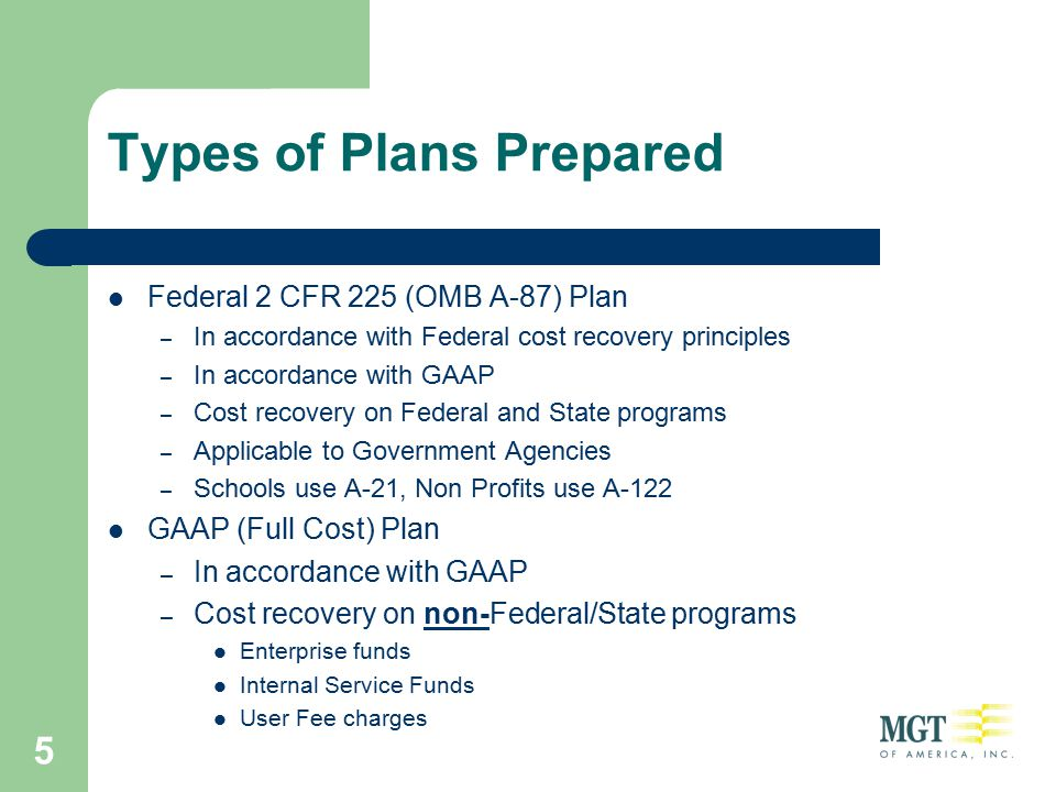5 Types of Plans Prepared Federal 2 CFR 225 (OMB A-87) Plan – In accordance with Federal cost recovery principles – In accordance with GAAP – Cost rec