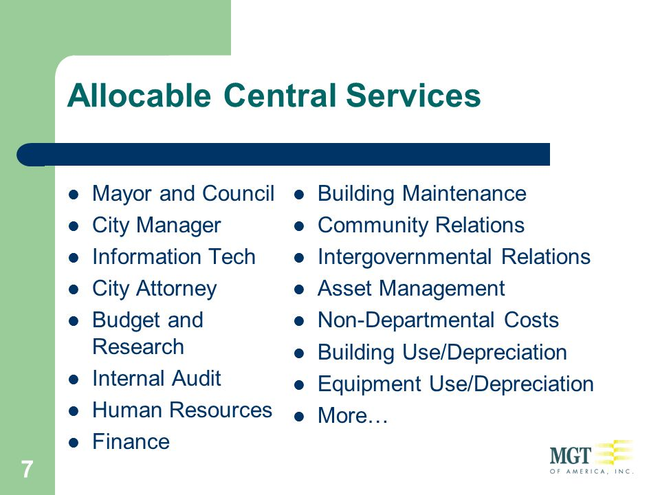 7 Allocable Central Services Mayor and Council City Manager Information Tech City Attorney Budget and Research Internal Audit Human Resources Finance