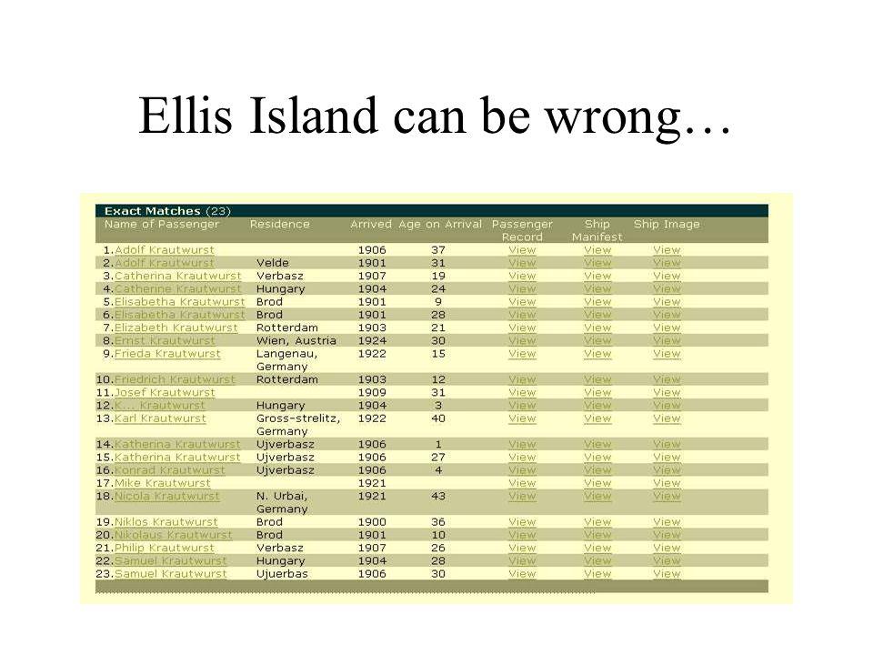 Ellis Island can be wrong…