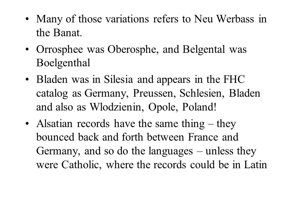 Many of those variations refers to Neu Werbass in the Banat.