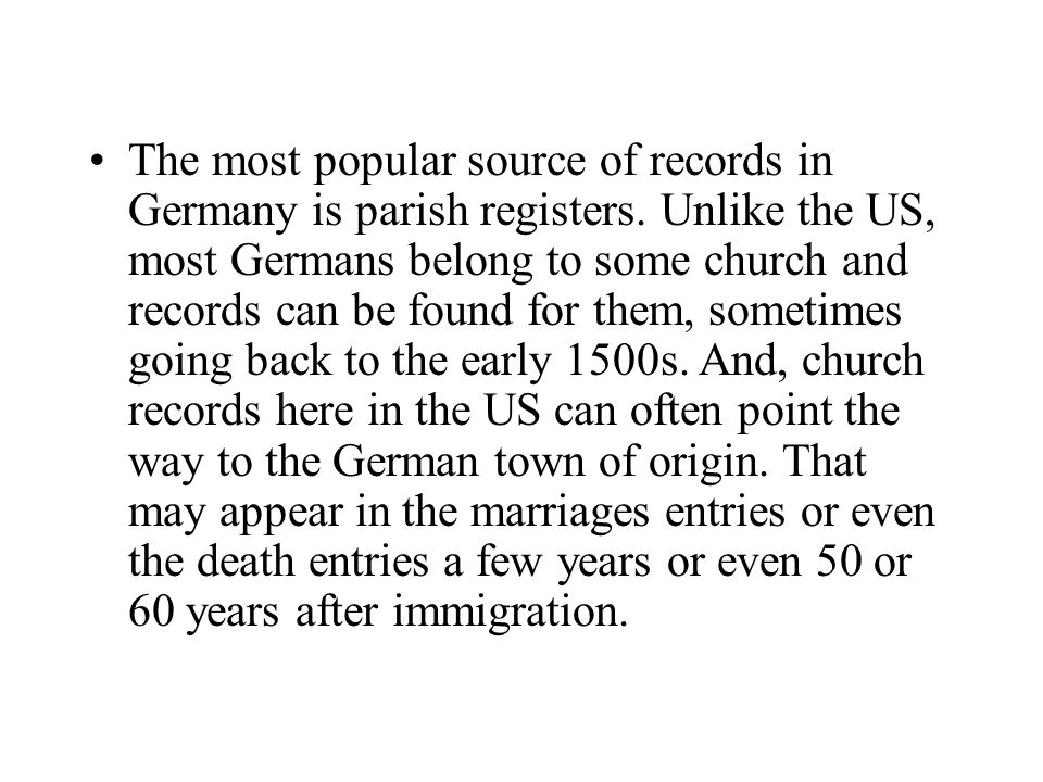 The most popular source of records in Germany is parish registers.