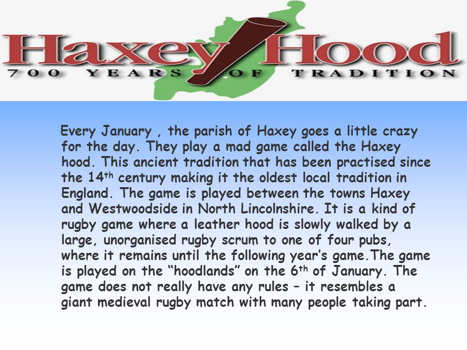 Introduction Every January, the parish of Haxey goes a little crazy for the day.