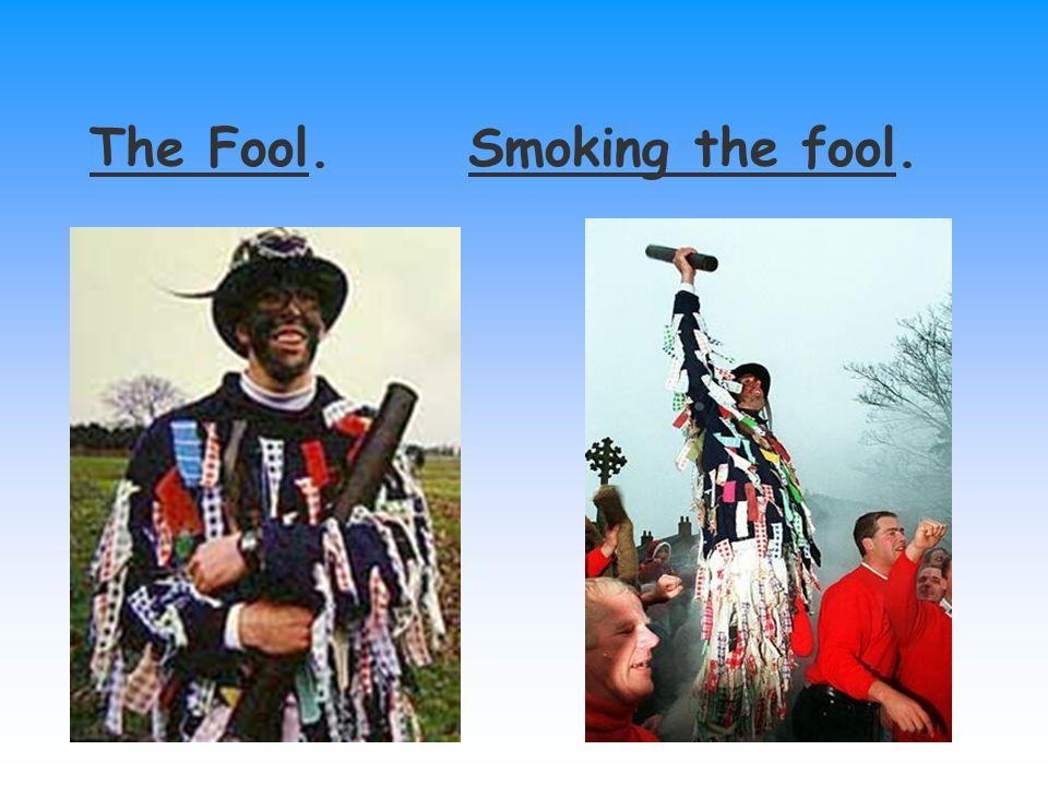 The Fool. Smoking the fool.